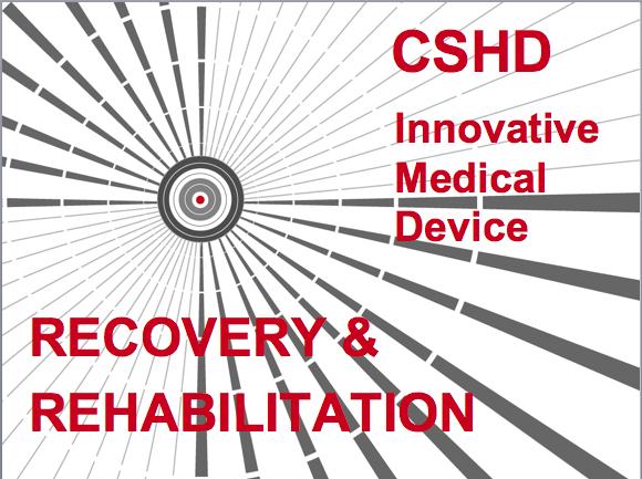 CSHD - Innovative Medical Device CVI, CVA, coma - RECOVERY & REHABILITATION